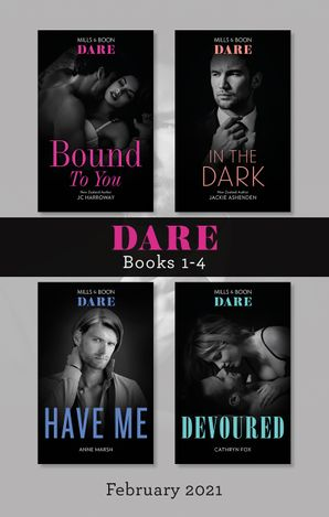 Dare Box Set Feb 2021/Bound to You/In the Dark/Have Me/Devou