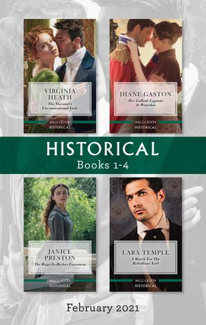 Historical Box Set Feb 2021/The Viscount's Unconventional Lady/Her Gallant Captain at Waterloo/The Rags-to-Riches Governess/A Match for th