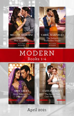Modern Box Set 1-4 Apr 2021/One Hot New York Night/The Italian's Forbidden Virgin/Bride Behind the Desert Veil/The Secret That Can't Be