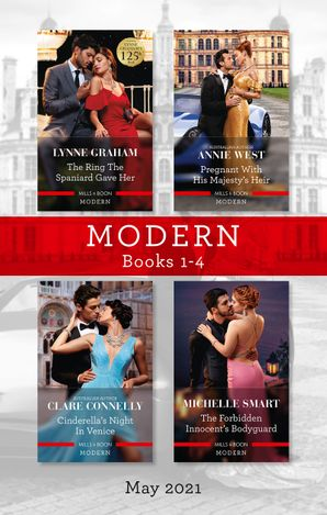 Modern Box Set 1-4 May 2021/The Ring the Spaniard Gave Her/Pregnant with His Majesty's Heir/Cinderella's Night in Venice/The Forbidden Inno