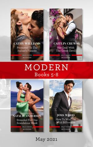 Modern Box Set 5-8 May 2021/Promoted to the Italian's Fiancee/Her Deal with the Greek Devil/Stranded for One Scandalous Week/How to Win the Wi