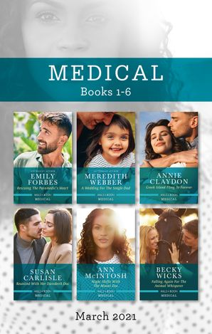 Medical Box Set Mar 2021/Rescuing the Paramedic's Heart/A Wedding for the Single Dad/Greek Island Fling to Forever/Reunited with Her Daredevi