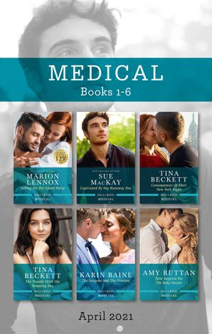 Medical Box Set Apr 2021/Falling for His Island Nurse/Captivated by Her Runaway Doc/Consequences of Their New York Night/The Trouble with the T