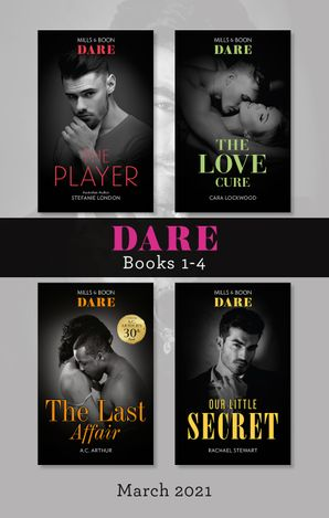 Dare Box Set Mar 2021/The Player/The Love Cure/The Last Affair/Our Little Secret