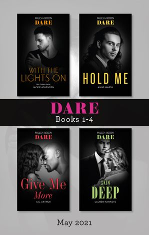 Dare Box Set May 2021/With the Lights On/Hold Me/Give Me More/Skin