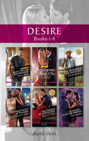 Desire Box Set Apr 2021/Blue Collar Billionaire/Twin Games in Music City/The Marriage He Demands/Consequences of Passion/Six Nights of Sedu