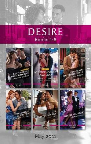 Desire Box Set May 2021/The Trouble with Bad Boys/Second Chance Love Song/Seduction, Southern Style/Hollywood Ex Factor/The Last Little Secr
