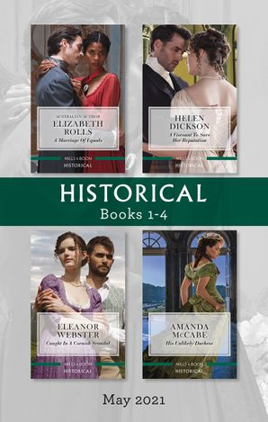Historical Box Set May 2021/A Marriage of Equals/A Viscount to Save Her Reputation/Caught in a Cornish Scandal/His Unlikely Duchess