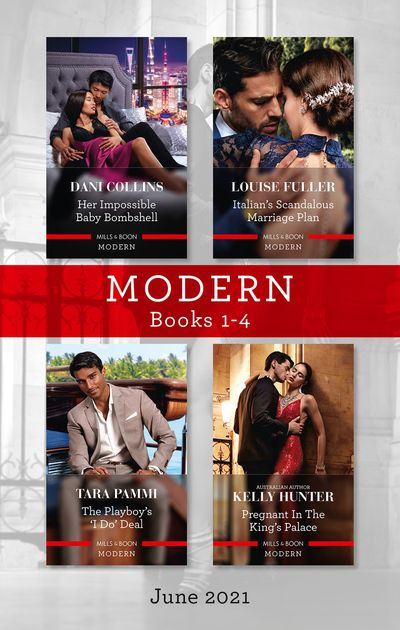 Modern Box Set 1-4 June 2021/Her Impossible Baby Bombshell/Italian's Scandalous Marriage Plan/The Playboy's 'I Do' Deal/Pregnant in the King