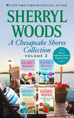A Chesapeake Shores Collection Volume 2/Driftwood Cottage/Moonlight Cove/Beach Lane/An O'Brien Family Christmas