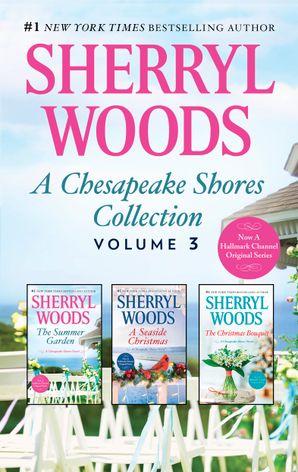 A Chesapeake Shores Collection Volume 3/The Summer Garden/A Seaside Christmas/The Christmas Bouquet