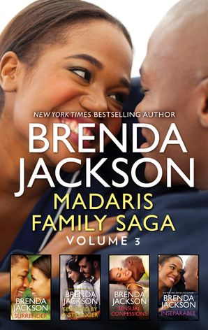 Madaris Family Saga Volume 3/Surrender/Seduced by a Stranger/Sensual Confessions/Inseparable