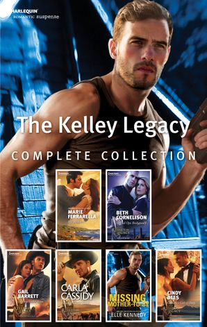 The Kelley Legacy Complete Collection/Private Justice/Special Ops Bodyguard/Cowboy Under Siege/Rancher Under Cover/Missing Mother-To-Be/C