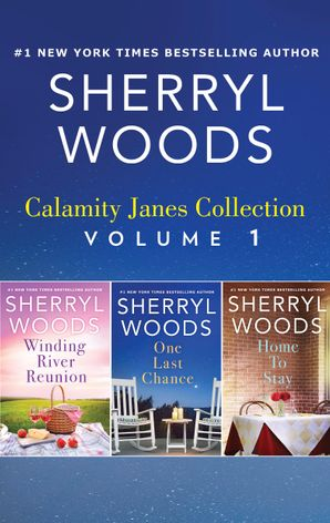 Calamity Janes Collection Volume 1/Winding River Reunion/One Last Chance/Home To Stay