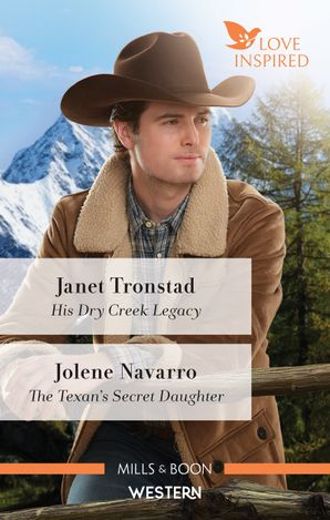 Love Inspired Western Duo/His Dry Creek Legacy/The Texan's Secret Daughter