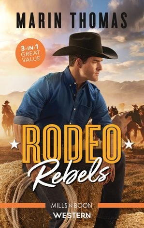 Rodeo Rebels/Rodeo Daddy/The Bull Rider's Secret/A Rodeo Man's P