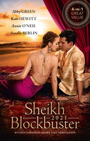 Sheikh Blockbuster 2021/A Diamond for the Sheikh's Mistress/Desert Prince's Stolen Bride/Healing the Sheikh's Heart/Falling for Her Reluct