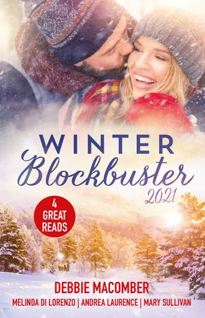 Winter Blockbuster 2021/Yours and Mine/Trusting a Stranger/Snowed In with Her Ex/Rodeo Rancher