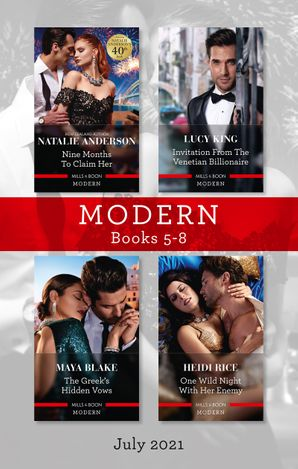 Modern Box Set 5-8 July 2021/Nine Months to Claim Her/Invitation from the Venetian Billionaire/The Greek's Hidden Vows/One Wild Night with He