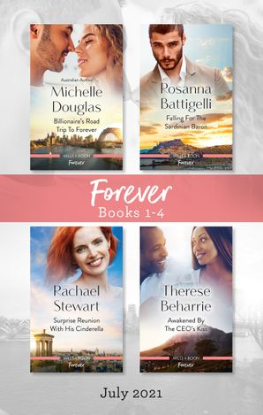 Forever Box Set July 2021/Billionaire's Road Trip to Forever/Falling for the Sardinian Baron/Surprise Reunion with His Cinderella/Awakened b