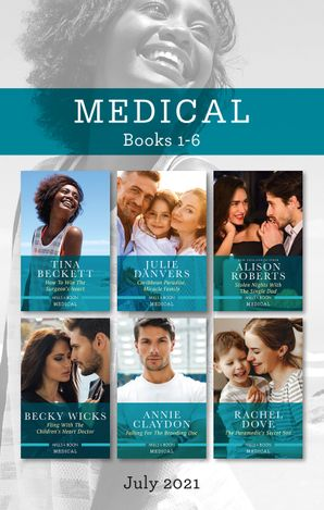 Medical Box Set July 2021/How to Win the Surgeon's Heart/Caribbean Paradise, Miracle Family/Stolen Nights with the Single Dad/Fling with t