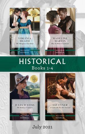 Historical Box Set July 2021/The Marquess Next Door/How to Wed a Courtesan/The Railway Countess/A Cinderella for the Viscount