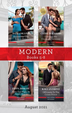 Modern Box Set 5-8 Aug 2021/Married for One Reason Only/Claiming His Cinderella Secretary/From One Night to Desert Queen/Off-Limits to the C