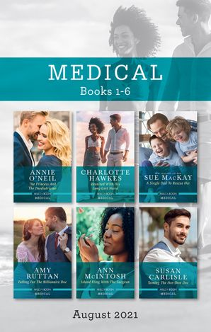 Medical Box Set Aug 2021/The Princess and the Paediatrician/Reunited with His Long-Lost Nurse/A Single Dad to Rescue Her/Falling for the Bil