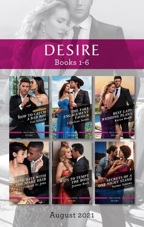 Desire Box Set Aug 2021/How to Catch a Bad Boy/The Fake Engagement Favour/Best Laid Wedding Plans/Blind Date with the Spare Heir/Ways to T