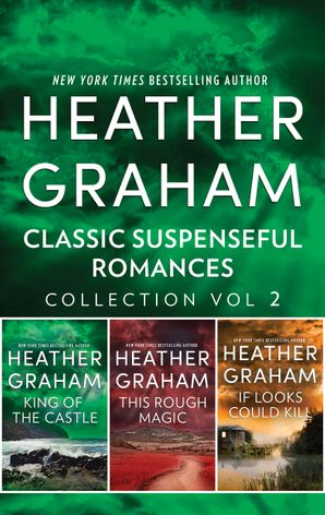 Classic Suspenseful Romances Collection Vol 2/King of the Castle/This Rough Magic/If Looks Could Kill