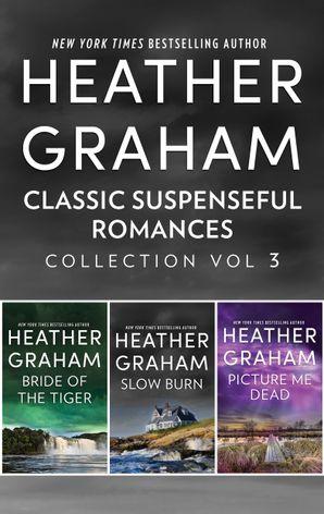 Classic Suspenseful Romances Collection Vol 3/Bride of the Tiger/SLOW BURN/Picture Me Dead