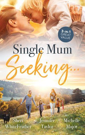 Single Mum Seeking.../Single Mum, Billionaire Boss/The Family Who Made Him Whole/Her Accidental Engagement