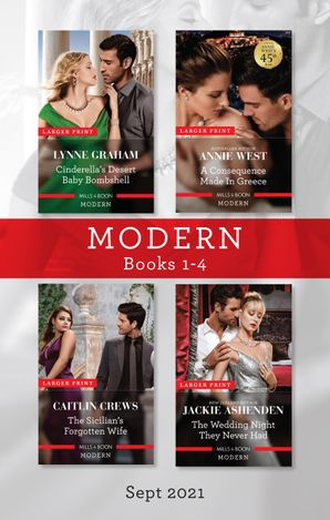 Modern Box Set 1-4 Sept 2021/Cinderella's Desert Baby Bombshell/A Consequence Made in Greece/The Sicilian's Forgotten Wife/The Wedding Ni