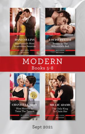 Modern Box Set 5-8 Sept 2021/Manhattan's Most Scandalous Reunion/Beauty in the Billionaire's Bed/Nine Months to Tame the Tycoon/The Only King t