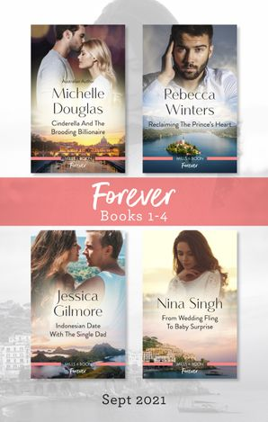 Forever Box Set Sept 2021/Cinderella And The Brooding Billionaire/Reclaiming The Prince's Heart/Indonesian Date With The Sing