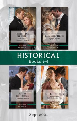 Historical Box Set Sept 2021/Lady Olivia's Forbidden Protector/Stranded with the Reclusive Earl/A Scandal at Midnight/Marriage Deal with the De