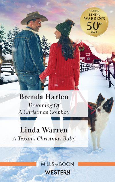 Dreaming of a Christmas Cowboy/A Texan's Christmas Baby