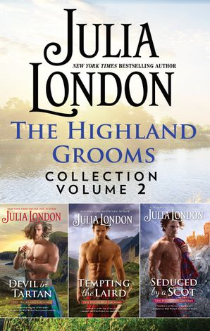 The Highland Grooms Collection Volume 2/Devil in Tartan/Tempting the Laird/Seduced by a Scot