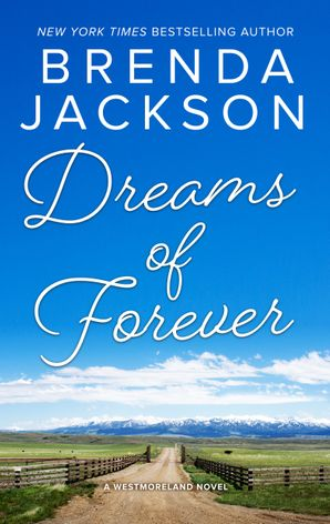 Dreams of Forever/Seduction, Westmoreland Style/Spencer's Forbidden Passion