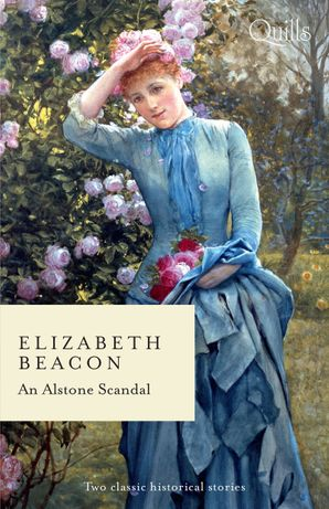 Quills - An Alstone Scandal/A Most Unladylike Adventure/A Wedding for the Scandalous Heiress