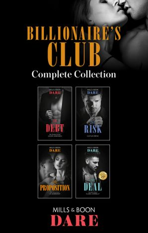 The Billionaires Club Complete Collection/The Debt/The Risk/The Proposition/The Deal
