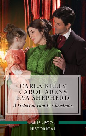 A Victorian Family Christmas/A Father for Christmas/A Kiss Under the Mistletoe/The Earl's Unexpected Gifts