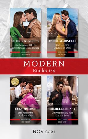Modern Box Set 1-4 Nov 2021/Confessions of His Christmas Housekeeper/The Greek's Cinderella Deal/His Majesty's Hidden Heir/Unwra
