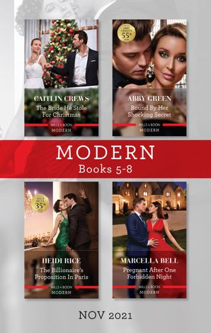 Modern Box Set 5-8 Nov 2021/The Bride He Stole for Christmas/Bound by Her Shocking Secret/The Billionaire's Proposition in Paris/Pregnant Aft