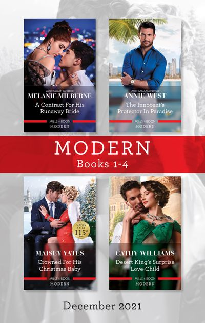 Modern Box Set 1-4 Dec 2021/A Contract for His Runaway Bride/The Innocent's Protector in Paradise/Crowned for His Christmas Baby/Desert