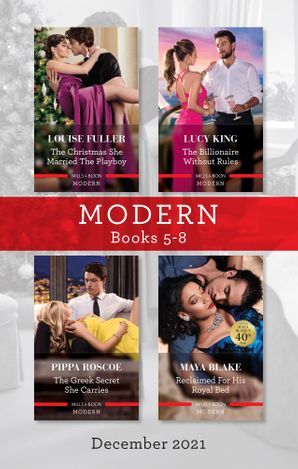 Modern Box Set 5-8 Dec 2021/The Christmas She Married the Playboy/The Billionaire without Rules/The Greek Secret She Carries/Reclaimed for Hi