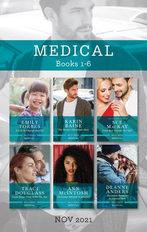 Medical Box Set Nov 2021/A Gift to Change His Life/The Nurse's Christmas Hero/From Best Friends to I Do?/Costa Rican Fling with the Do
