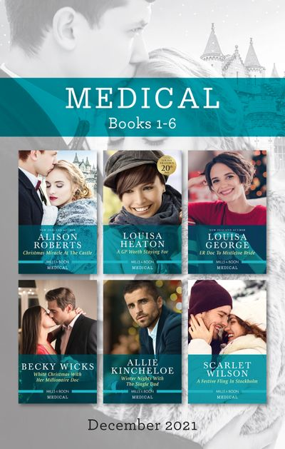 Medical Box Set Dec 2021/Christmas Miracle at the Castle/A GP Worth Staying For/ER Doc to Mistletoe Bride/White Christmas with Her Milliona