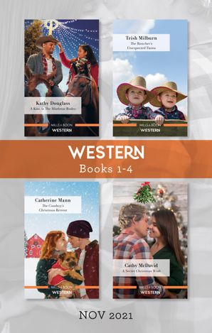 Western Box Set Nov 2021/A Kiss at the Mistletoe Rodeo/The Rancher's Unexpected Twins/The Cowboy's Christmas Retreat/A Secret Christmas Wish