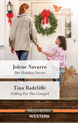 Her Holiday Secret/Falling for the Cowgirl